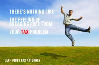 There's nothing like the feeling of breaking free from your tax problem